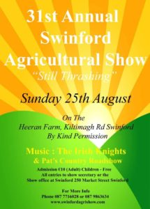 The 31st Annual Swinford Agricultural Show will be held on Sunday 25th August 2019 in a wonderful 30-acre venue on the Kiltimagh Road, just off the N5, by kind permission of the Heeran family. Visit Swinford.ie for more details.