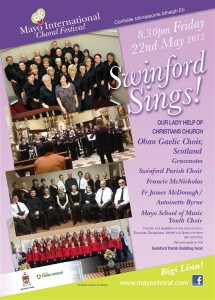 The Swinford Choral Festival Concert will be held in Our Lady Help of Christians Church Swinford at 8.30pm on Friday 22nd May. Visit Swinford.ie for more details.